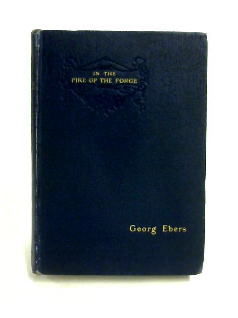 In The Fire of the Forge Vol: Georg Ebers
