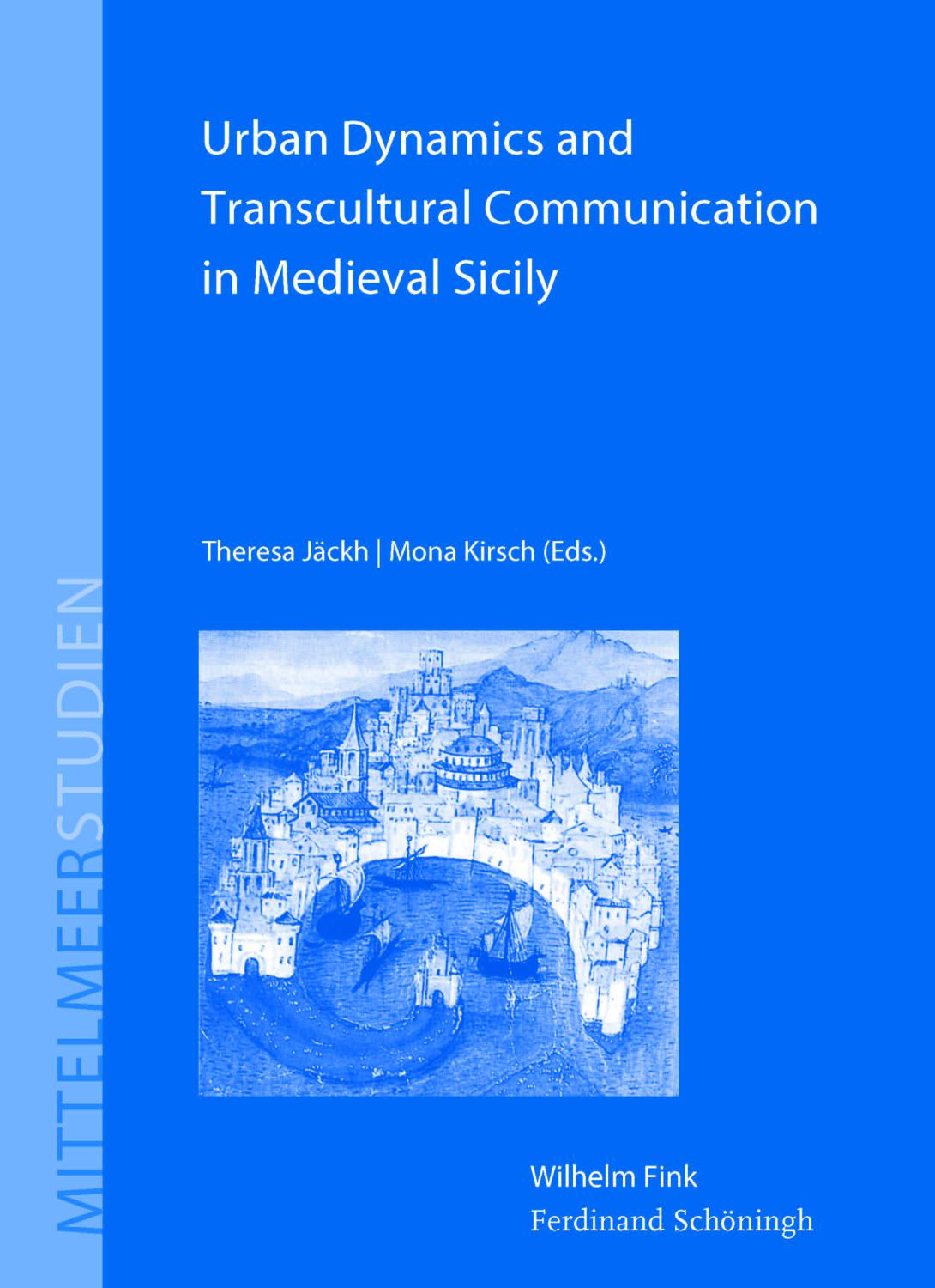 Urban Dynamics and Transcultural Communication in Medieval: Theresa Jäckh