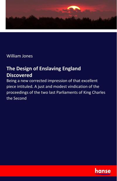 The Design of Enslaving England Discovered : William Jones