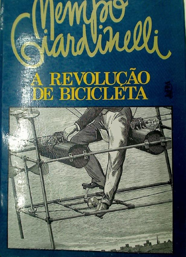 A Revolução de Bicicleta. - Giardinelli, Mempo ; Faraco, Sergio [Transl]