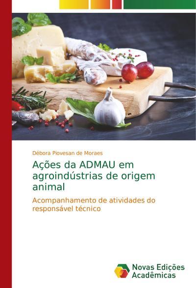 Ações da ADMAU em agroindústrias de origem animal - Débora Piovesan de Moraes