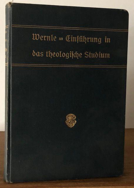 Einführung in das theologische Studium.: Wernle, Paul.