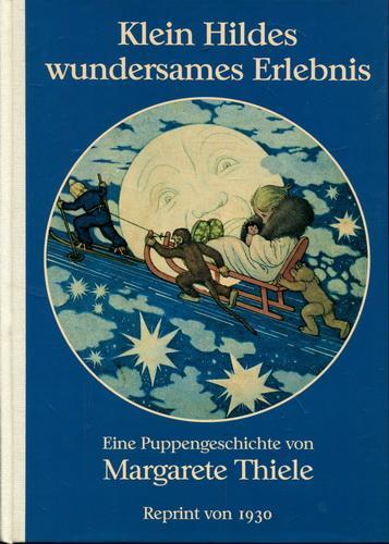 Klein Hildes wundersames Erlebnis. Eine Puppengeschichte: Thiele, Margarete
