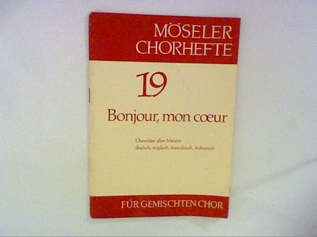 Bonjour, mon Coeur ; Möseler Chorhefte 19: Wagner, Hermann: