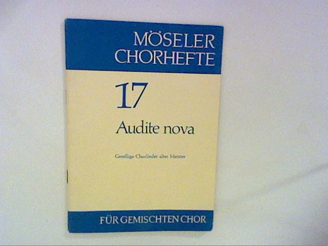 Audite nova ; Möseler Chorhefte 17: Wagner, Hermann: