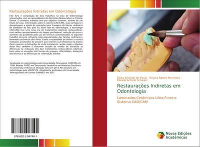 Restaurações Indiretas em Odontologia : Laminados Cerâmicos Ultra Finos e Sistema CAD/CAM - Eloisa Andrade de Paula