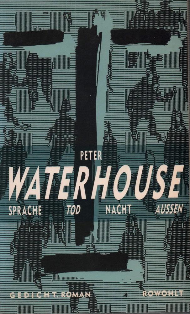 Sprache, Tod, Nacht, aussen. Gedicht. Roman. (1.: Waterhouse, Peter.