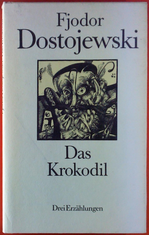 Das Krokodil. Drei Erzählungen. - Fjodor Dostojewski