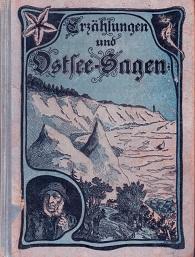 Ostsee-Sagen und Erzählungen in Wort und Lied.: Vogel, Anna und