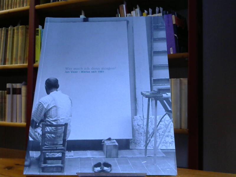 Was was ich denn morgen? Jan Voss - Werke seit 1961. Kunsthalle Kiel 1997. - Schmidt, Hans-Werner (Hg.) und Jan Voss