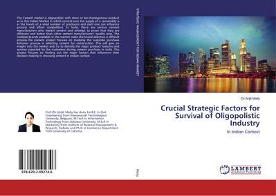 Crucial Strategic Factors for Survival of Oligopolistic: Arijit Maity