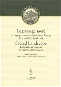 Le paysage sacré. Le paysage comme exégèse dans l'Europe de la première modernité. Ediz. francese e inglese