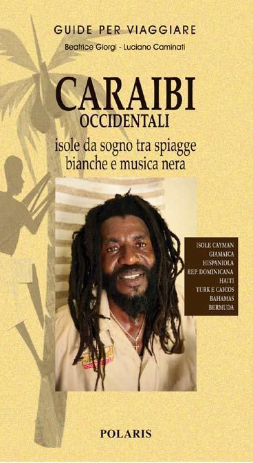 Caraibi orientali. Un tuffo in acque memori di antichi vascelli pirati - Caminati Luciano Giorgi Beatrice