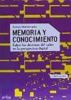 MEMORIA Y CONOCIMIENTO: SOBRE LOS DESTINOS DEL SABER EN LA PERSPECTIVA DIGITAL - MALDONADO,TOMAS