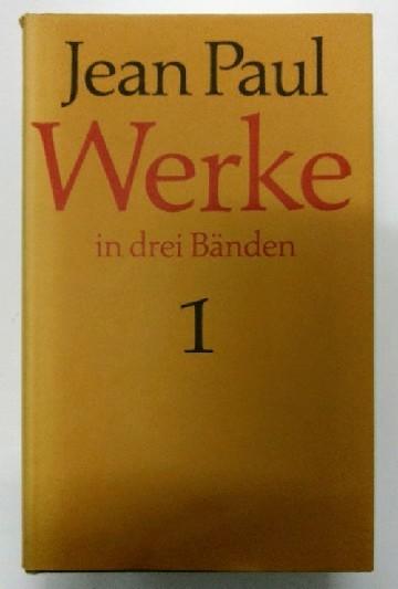 Jean Paul : Werke in drei Bänden.: Miller, Norbert (Hrsg.):