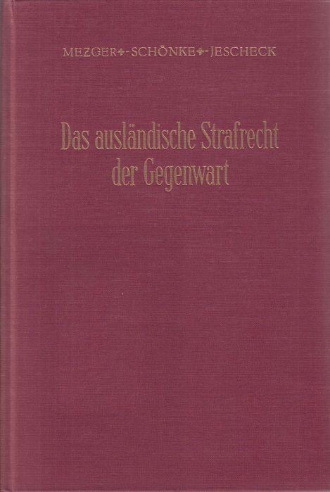 Das ausländische Strafrecht der Gegenwart. Fünfter Band: Niederlande, Schweden. - Mezger, Edmund, Adolf Schönke und Hans-Heinrich Jescheck