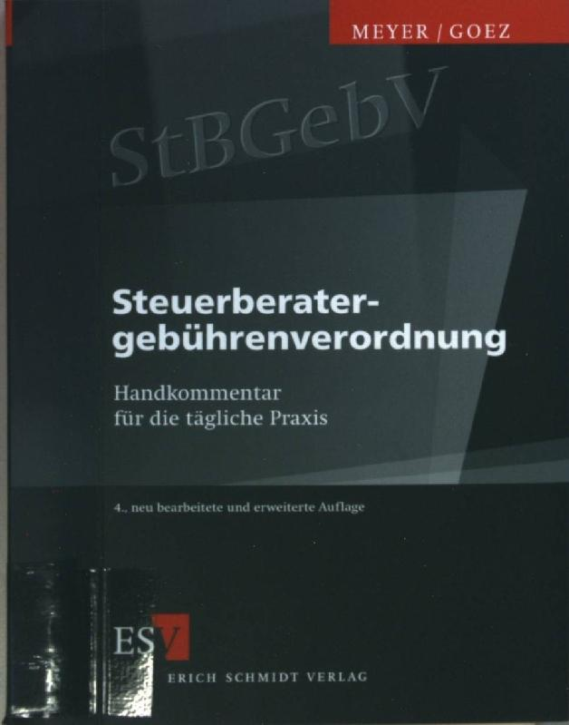Steuerberatergebührenverordnung : Handkommentar für die tägliche Praxis.: Meyer, Horst: