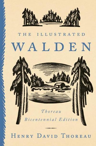 The Illustrated Walden: Thoreau Bicentennial Edition: Henry David Thoreau