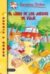 El libro de los juegos de viaje - Stilton, Geronimo; Manzano Gómez, Manuel (1965- ), (trad.); Keys, Larry, (il.), Tabasco, Blasco, (il.)