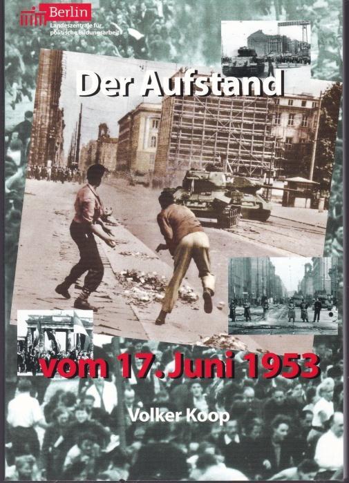 Der Aufstand vom 17. Juni 1953: Koop, Volker