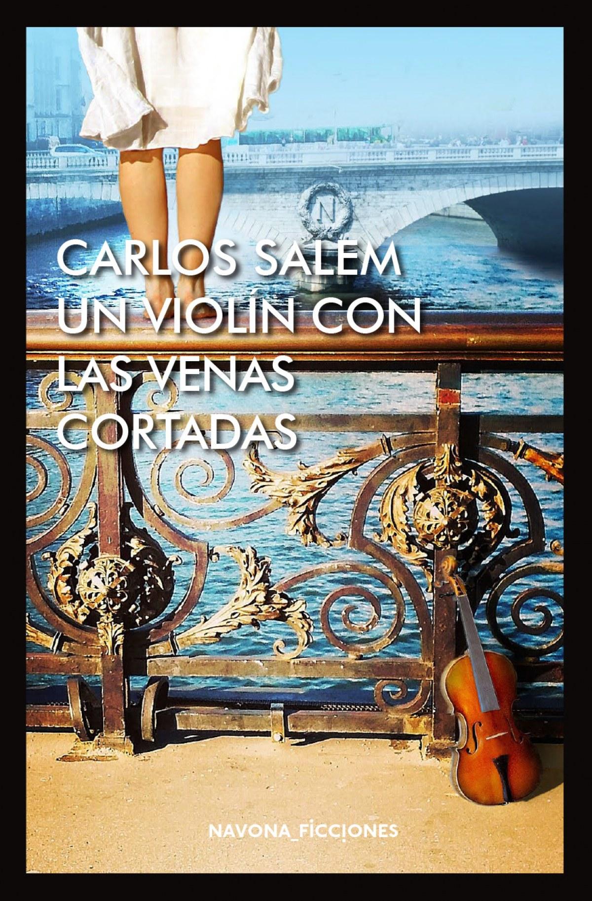 Un violn con las venas cortadas - Salem, Carlos
