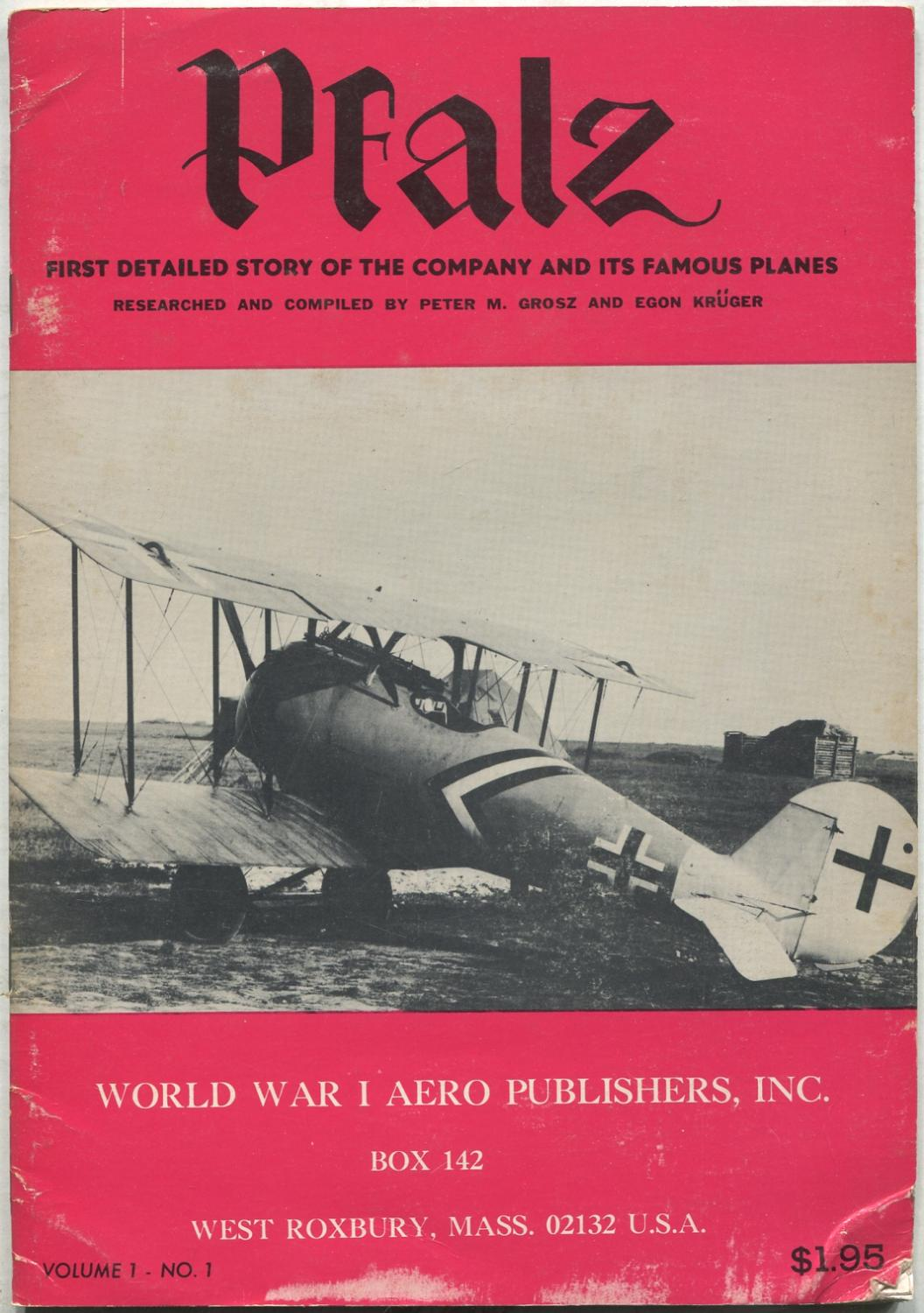 Pfalz: First Detailed Story of the Company: GROSZ, Peter M.
