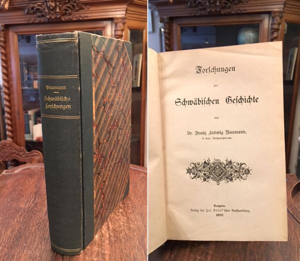 Forschungen zur Schwäbischen Geschichte.: Baumann, Franz Ludwig: