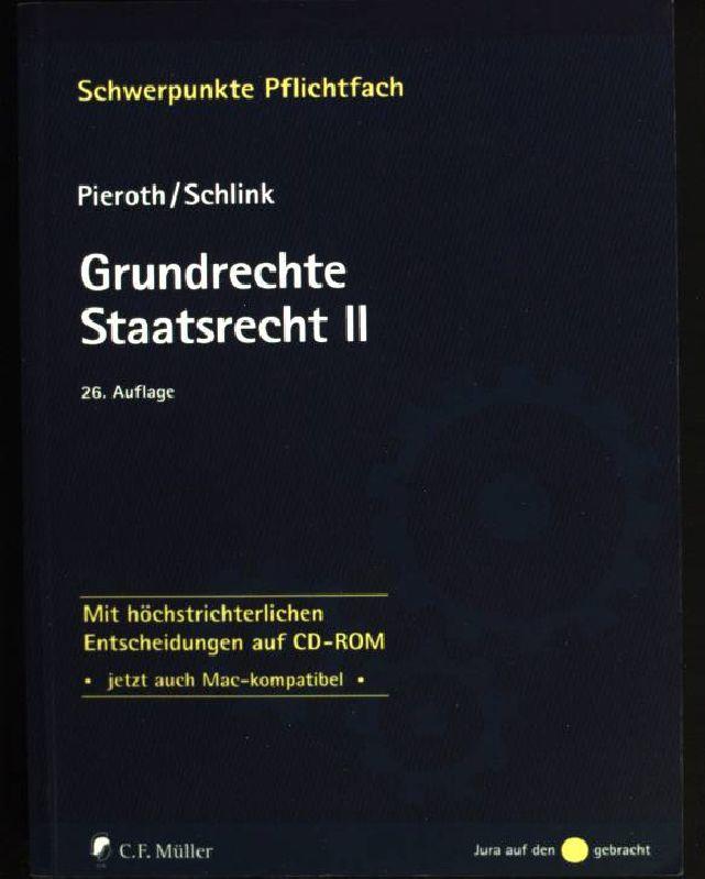 Staatsrecht; Teil: 2., Grundrechte. inkl. CD-ROM Schwerpunkte ; Bd. 14,2 - Pieroth, Bodo