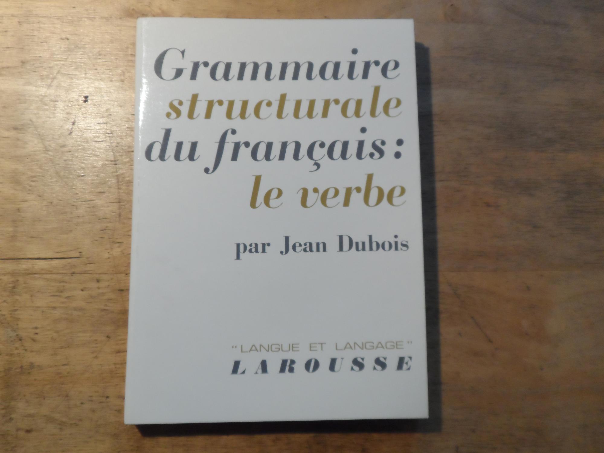 Grammaire structurale du francais:le verbe - Langue: Dubois,Jean