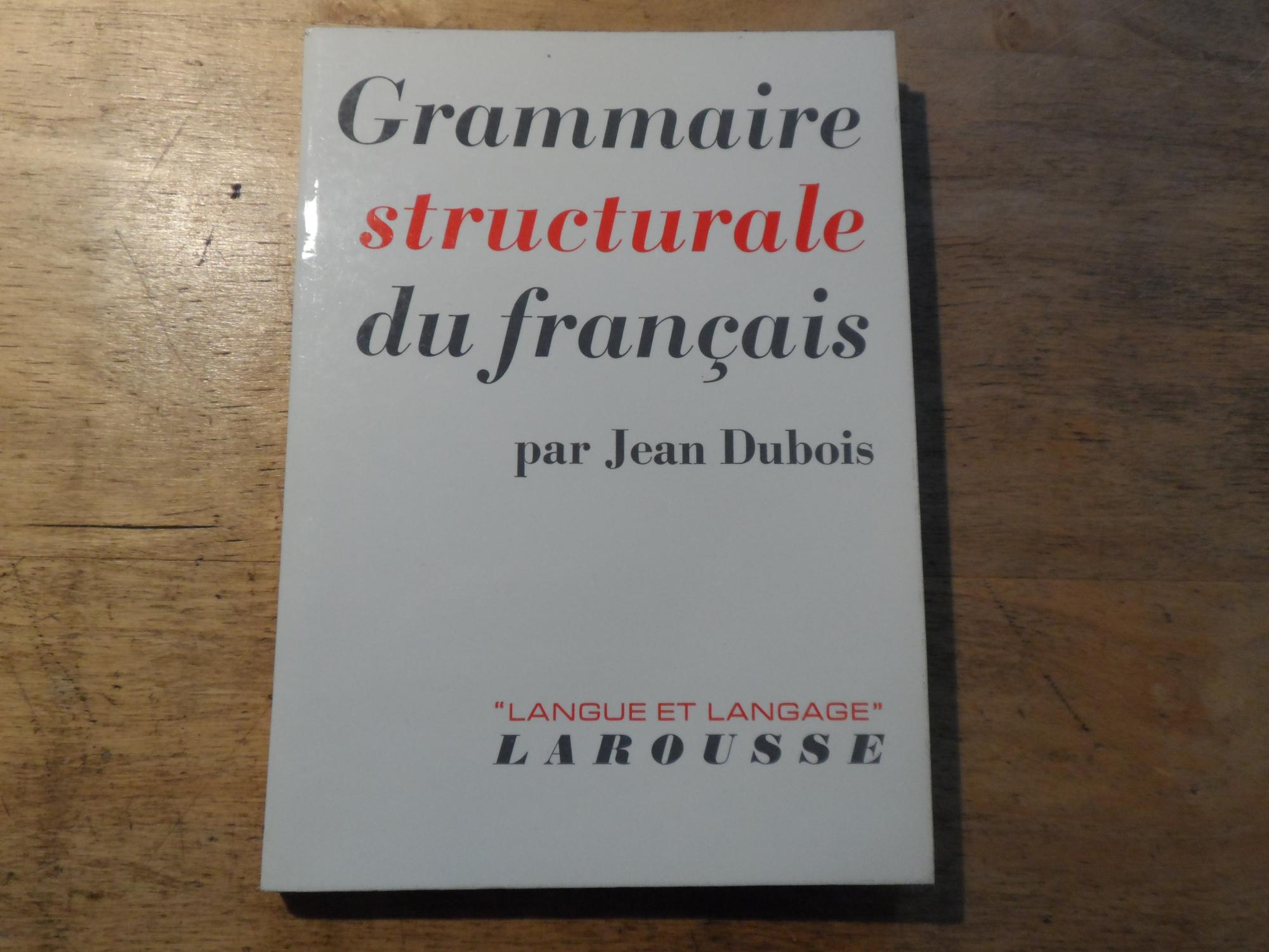 Grammaire structurale du francais - Langue et: Dubois,Jean