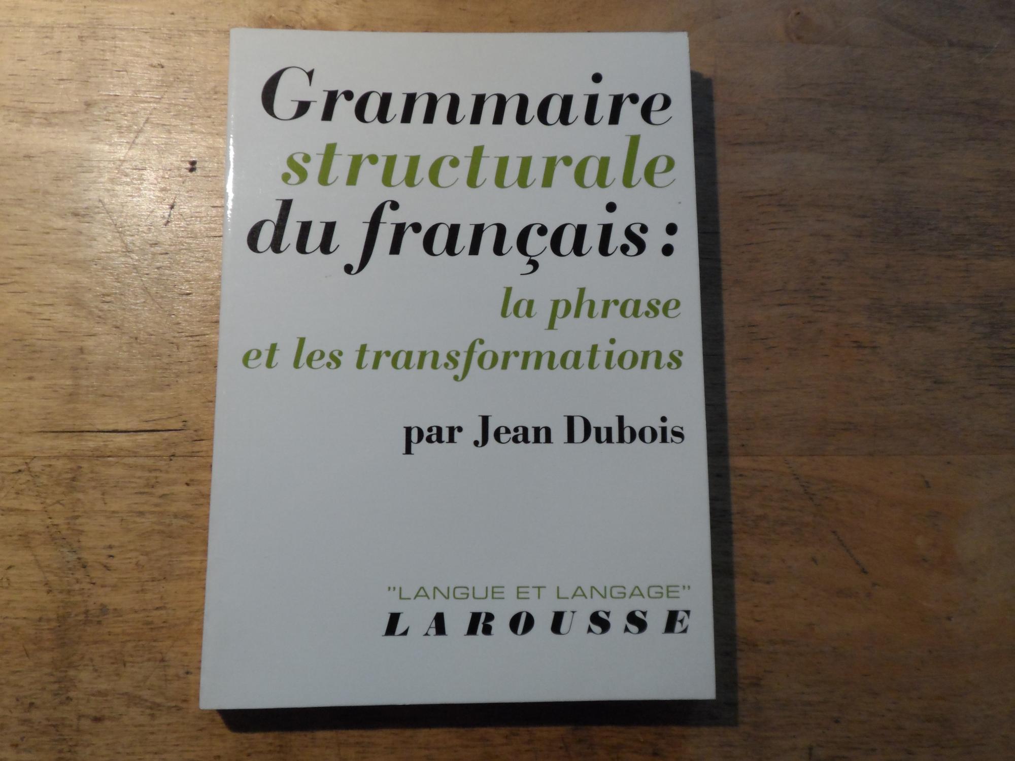 Grammaire structurale du francais:la phrase et les: Dubois,Jean