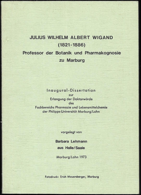 Justus Wilhelm Albert Wigand (1821-1886) Professor der: LEHMANN, Barbara:
