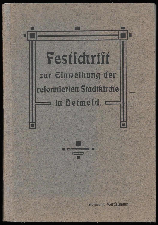Festschrift zur Einweihung der reformierten Stadtkirche in: WERDELMANN, Hermann: