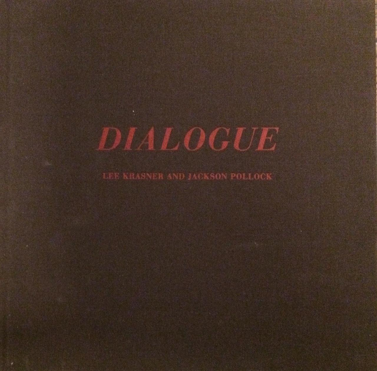 Dialogue: Lee Krasner and Jackson Pollock - Rose, Barbara