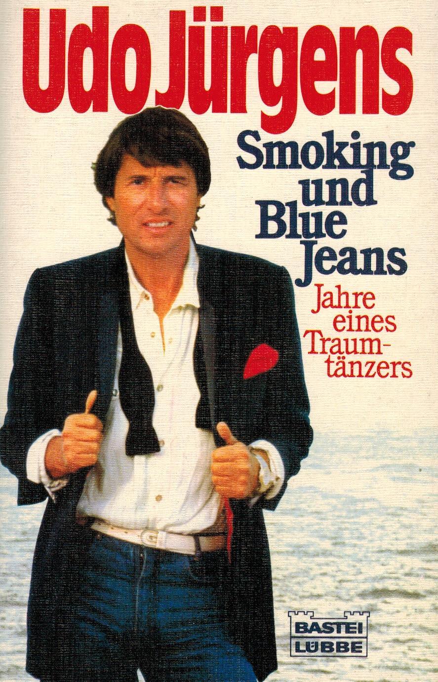 Smoking und Blue Jeans. Jahre eines Traumtänzers.: Jürgens, Udo