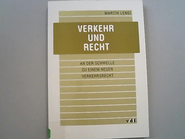 Verkehr und Recht: An der Schwelle zu: Lendi, Martin,