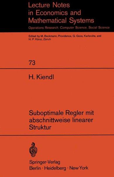 Suboptimale Regler mit abschnittweise linearer Struktur : Kiendl, Harro: