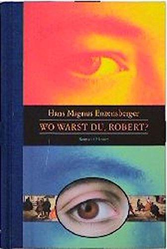 Wo warst du, Robert?: Enzensberger, Hans Magnus