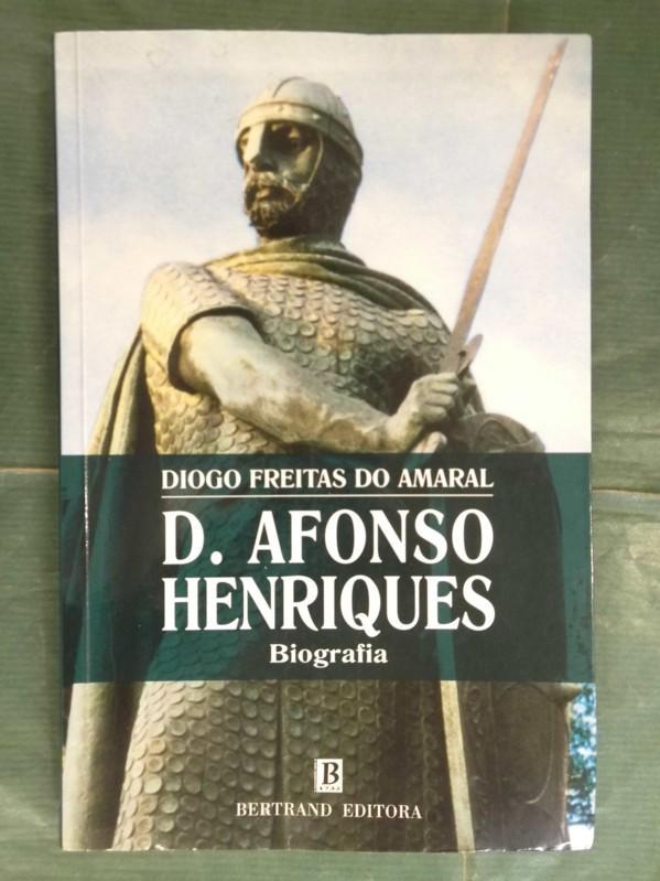 D. Afonso Henriques - Biografia - Diogo Freitas Do Amaral