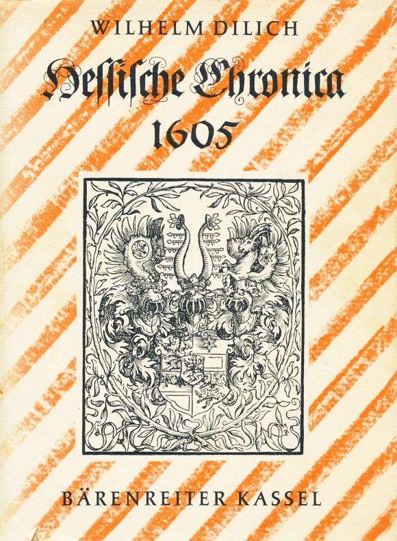 Hessische Chronica zusamen getragen und verfertiget durch: Dilich, Wilhelm