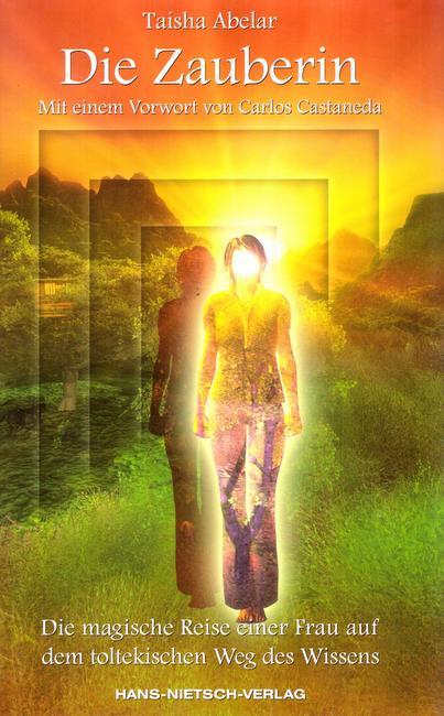 Die Zauberin (Die magische Reise einer Frau: Taisha Abelar