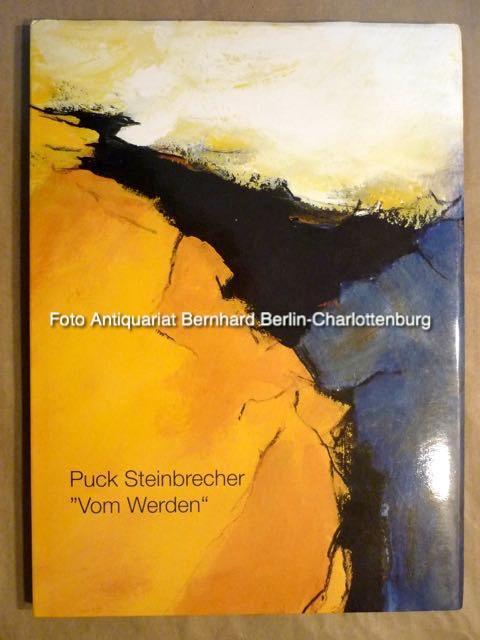 Puck Steinbrecher. Vom Werden. Bilder auf Leinwand: Puck Steinbrecher;Willy Athenstädt;Hanns
