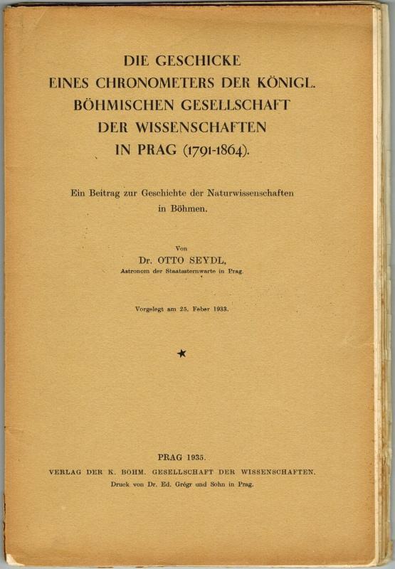 Die Geschicke eines Chronometers der Königl. Böhmischen: Seydl, Otto