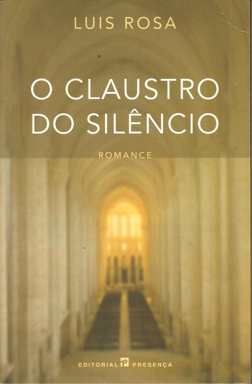 O CLAUSTRO DO SILÊNCIO - ROSA, Luis