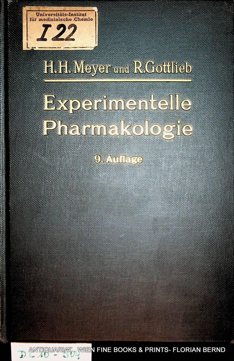 Die experimentelle Pharmakologie als Grundlage der Arzneibehandlung.: Meyer, H. H.;