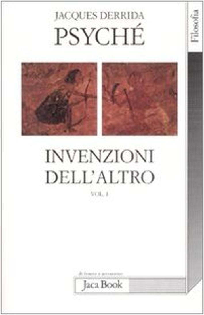 Psyché. Invenzioni dell'altro. Vol. 1 - Derrida Jacques
