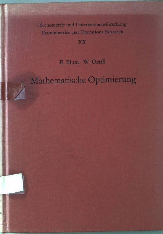 Mathematische Optimierung : Grundlagen u. Verfahren. Ökonometrie: Blum, Eugen und