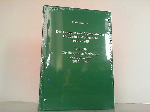 Die Truppen und Verbände der Deutschen Wehrmacht: Zweng, Christian: