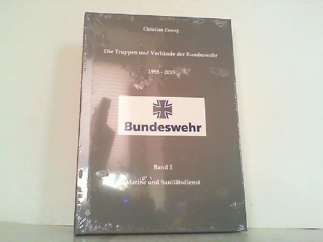 Die Truppen und Verbände der Bundeswehr 1955-2015.: Zweng, Christian: