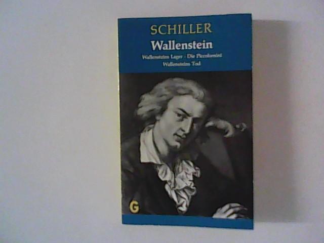 Wallenstein : Wallensteins Lager, Die Piccolomini, Wallensteins: Schiller, Friedrich: